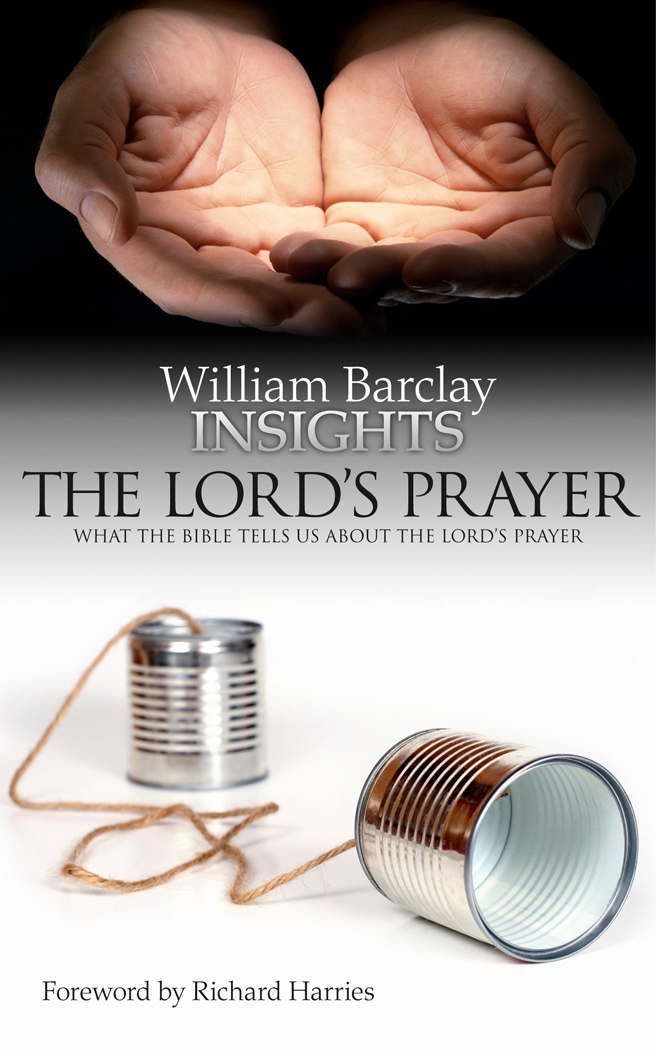 Lord's Prayer: What the Bible Tells Us About the Lord's Prayer