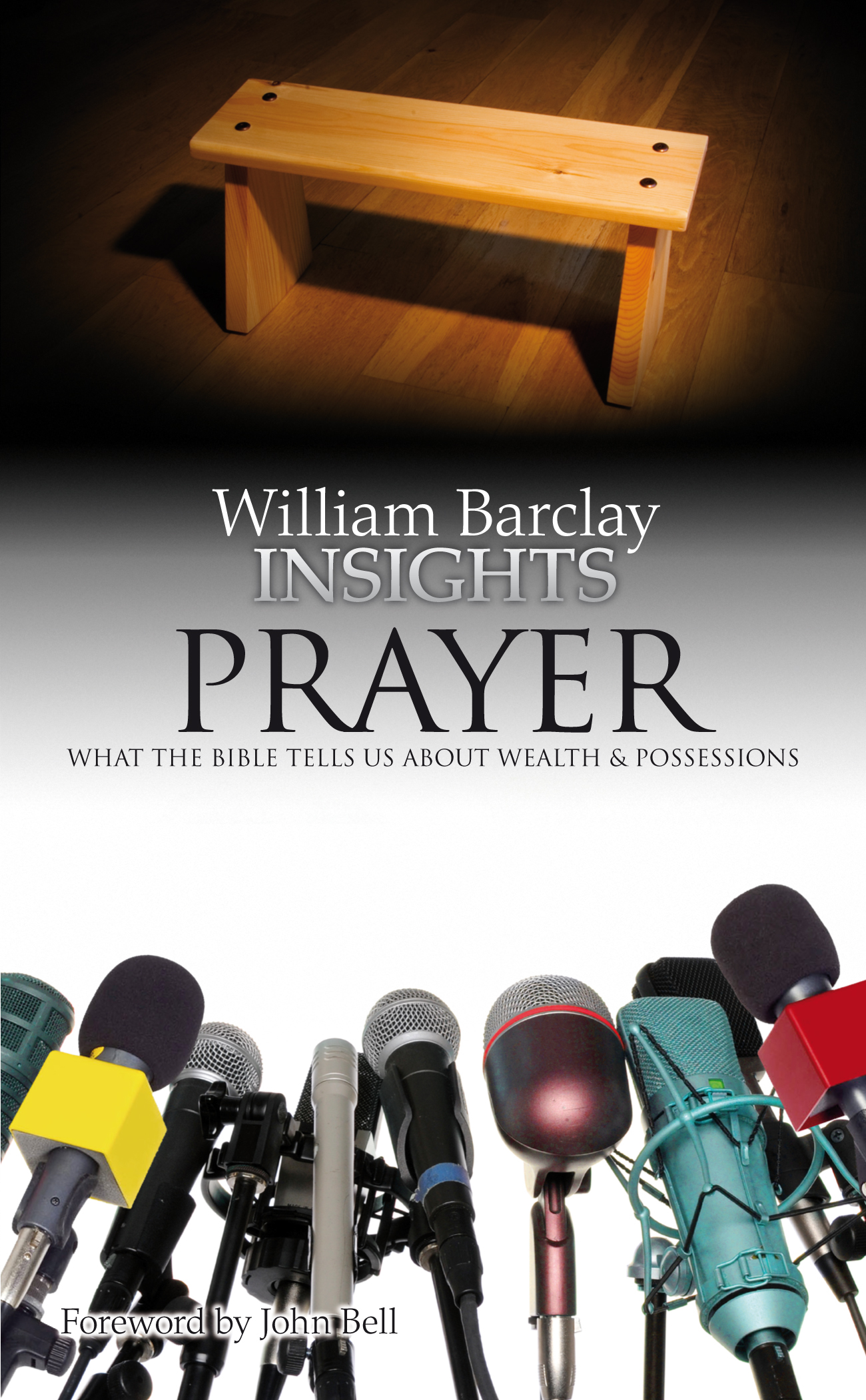 Insights: Prayer: What the Bible Tells Us About Prayer