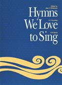 Hymns We Love to Sing