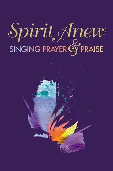 Spirit Anew: Singing Prayer & Praise