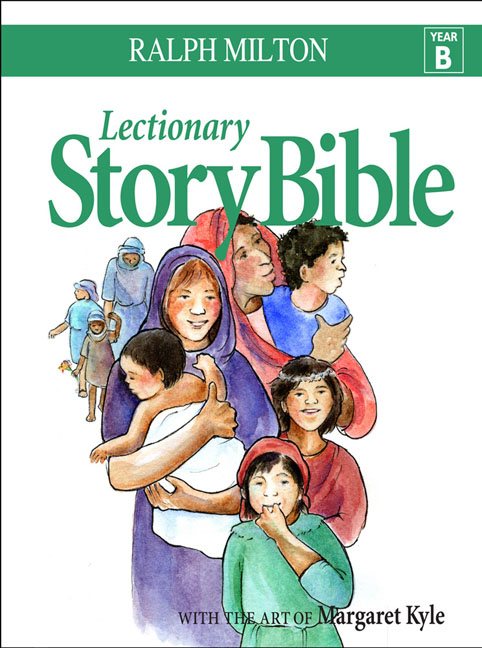 Lectionary Story Bible, Year B