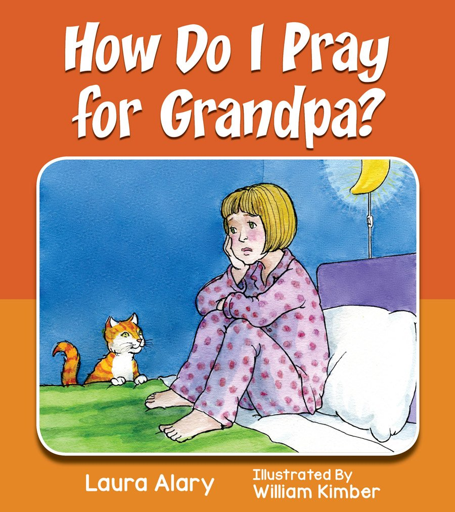 How Do I Pray for Grandpa?