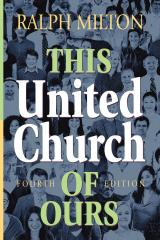 This United Church of Ours, Fourth Edition