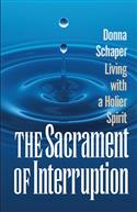 The Sacrament of Interruption