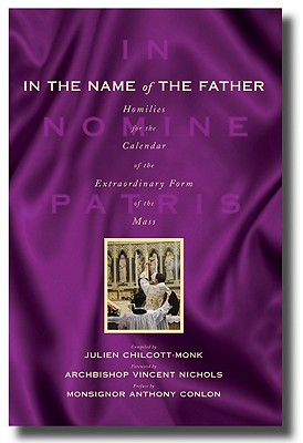 In the Name of the Father: Homilies for Sundays and Feast Days in the Extraordinary Form Calendar