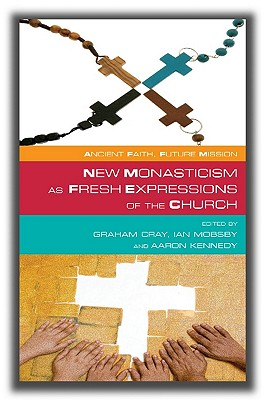 New Monasticism as Fresh Expressions of Church