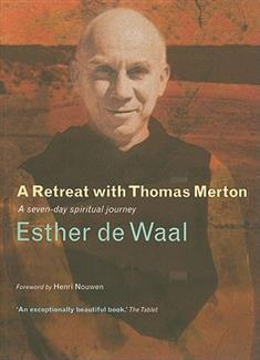 A Retreat with Thomas Merton: A Seven-Day Spiritual Journey