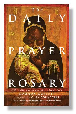The Daily Prayer Rosary: with Daily and Seasonal Readings from Common Worship