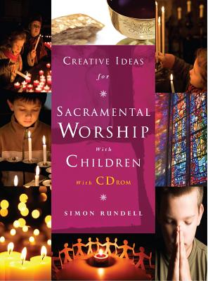 Creative Ideas for Sacramental Worship with Children: with CD ROM