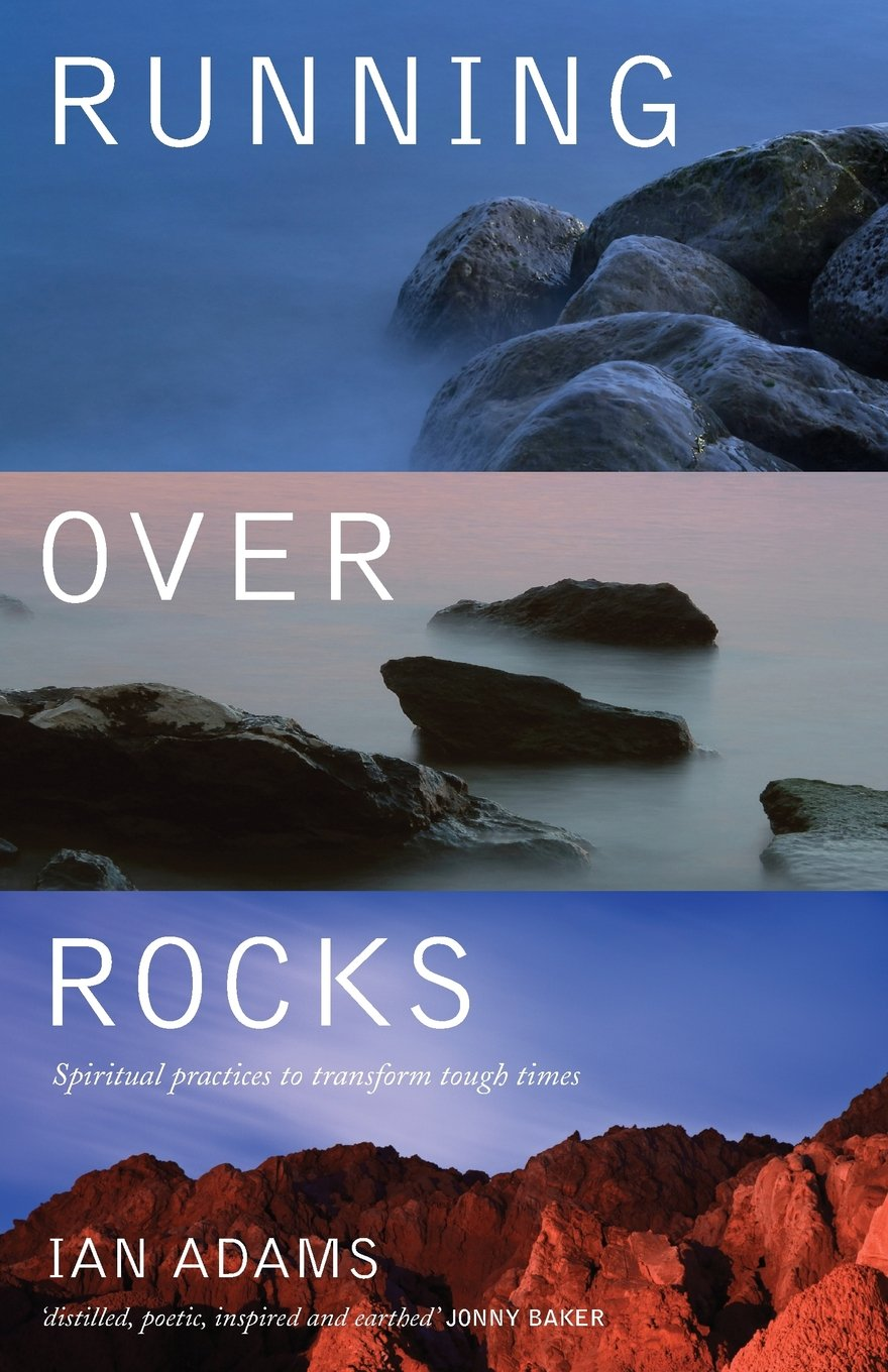 Running Over Rocks: Spiritual Practices to Transform Tough Times