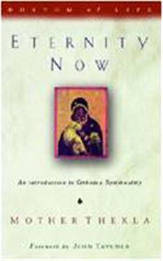 Eternity Now: Introduction to Orthodox Spirituality