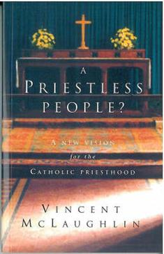 Priestless People?: New Vision for the Catholic Priesthood
