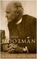 John Moorman: Anglican, Franciscan and Independent