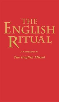 The English Ritual: A Companion to the English Missal