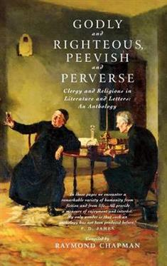Godly and Righteous, Peevish and Perverse: Clergy and Religious in Literature and Letters