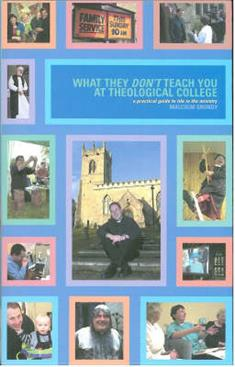 What They Don't Teach You at Theological College: A Practical Guide to Life in the Ministry