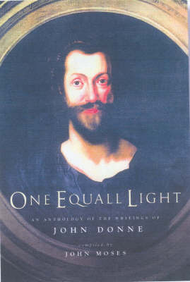 One Equall Light: An Anthology of Writings by John Donne