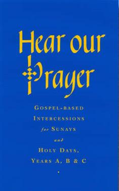Hear Our Prayer: Gospel-Based Intercessions for Sundays and Holy Days
