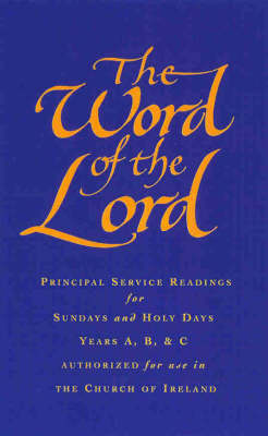 The Word of the Lord: Church of Ireland: Readings for Sundays, Holy Days and Festivals