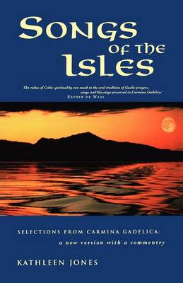 Songs of the Isles: The Best of Carmina Gadelica: A new translation
