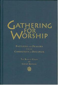 Gathering for Worship: Patterns and Prayers for the Community of Disciples
