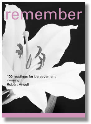 Remember: 100 Readings for Bereavement