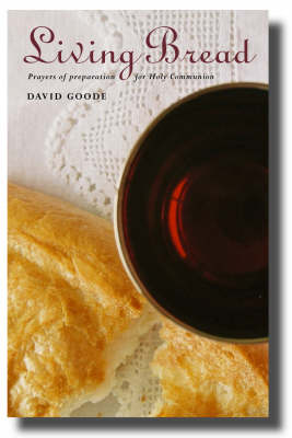 Living Bread: Prayers and Preparation for Holy Communion