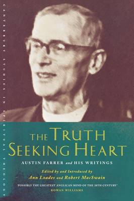 The Truth-Seeking Heart: Austin Farrer and His Writings