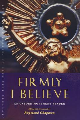 Firmly I Believe: An Oxford Movement Reader