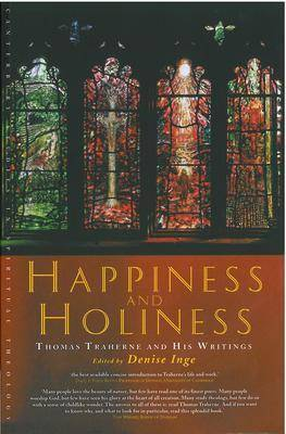 Holiness and Happiness: Selected writings of Thomas Traherne