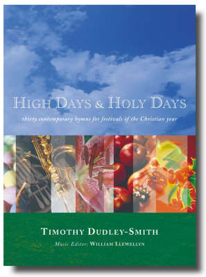 High Days and Holy Days: 30 Contemporary Hymns for Festivals of the Christian Year