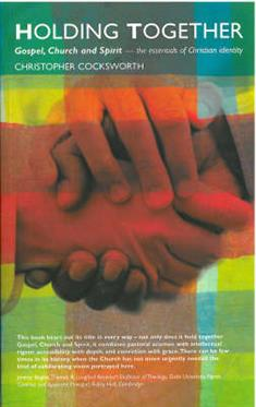 Holding Together: Gospel, Church and Spirit - The Essentials of Christian Identity