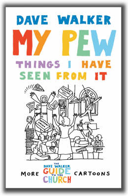 My Pew: Things I Have Seen from It: More Dave Walker Cartoons