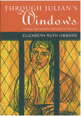 Through Julian's Window: Growing into Wholeness with Julian of Norwich