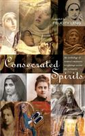 Consecrated Spirits: A Thousand Years of Spiritual Writings by Women Religious