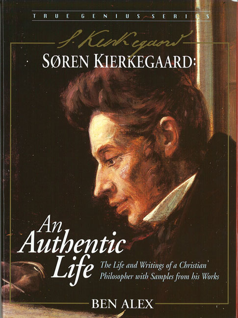 Soren Kierkegaard: An Authentic Life