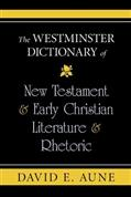 The Westminster Dictionary of New Testament and Early Christian Literature and Rhetoric