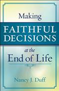 Making Faithful Decisions at the End of Life