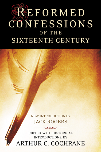 Reformed Confessions of the Sixteenth Century
