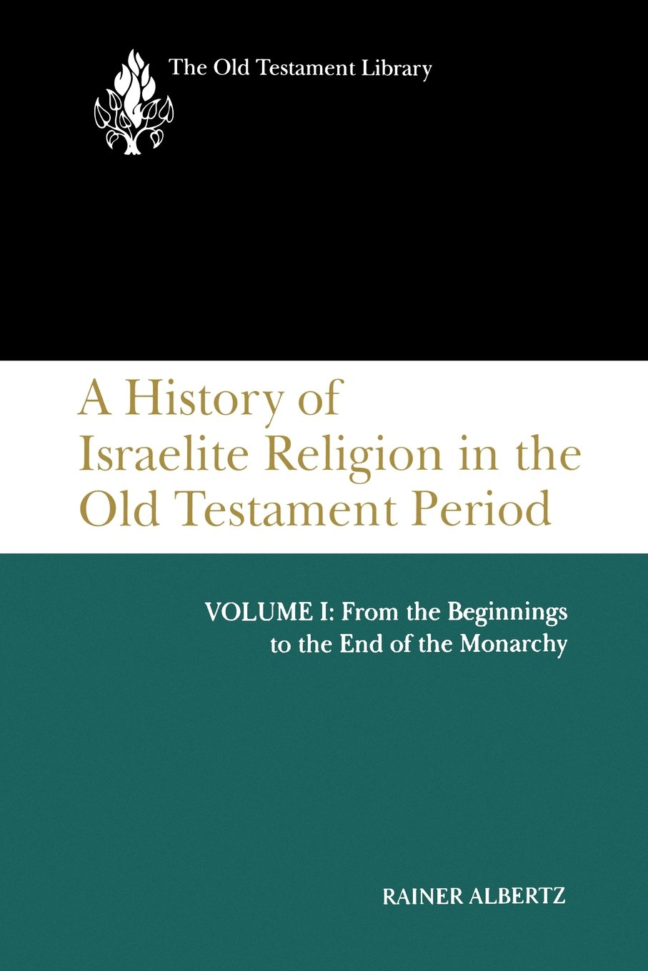 A History of Israelite Religion in the Old Testament Period, Volume I (1994)