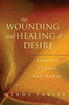 The Wounding and Healing of Desire