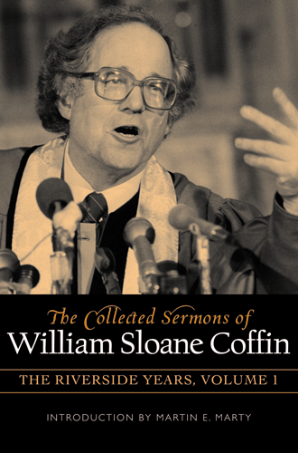 The Collected Sermons of William Sloane Coffin, Volumes One and Two