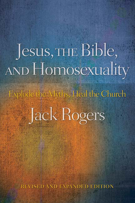 Jesus, the Bible, and Homosexuality, Revised and Expanded Edition