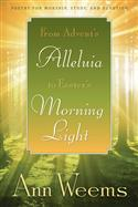From Advent's Alleluia to Easter's Morning Light
