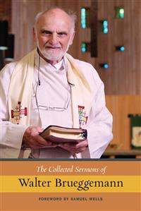 The Collected Sermons of Walter Brueggemann, Volume 1