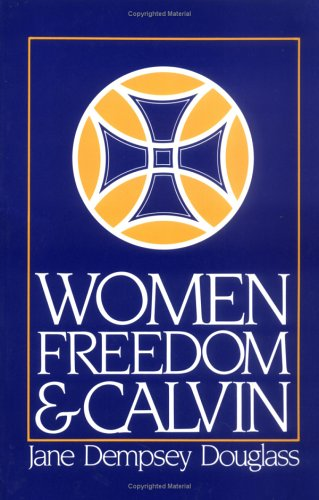 Women, Freedom, and Calvin