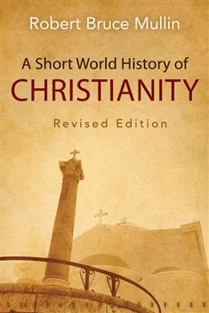A Short World History Of Christianity Revised Edition border=