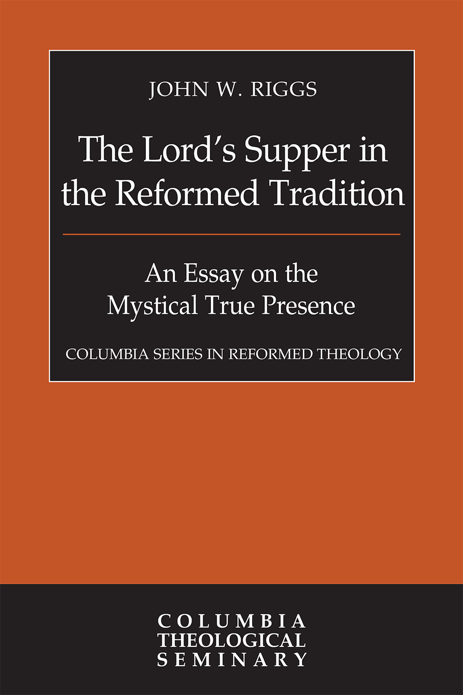 The Lord's Supper in the Reformed Tradition