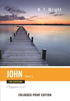John for Everyone, Part 2-Enlarged Print Edition