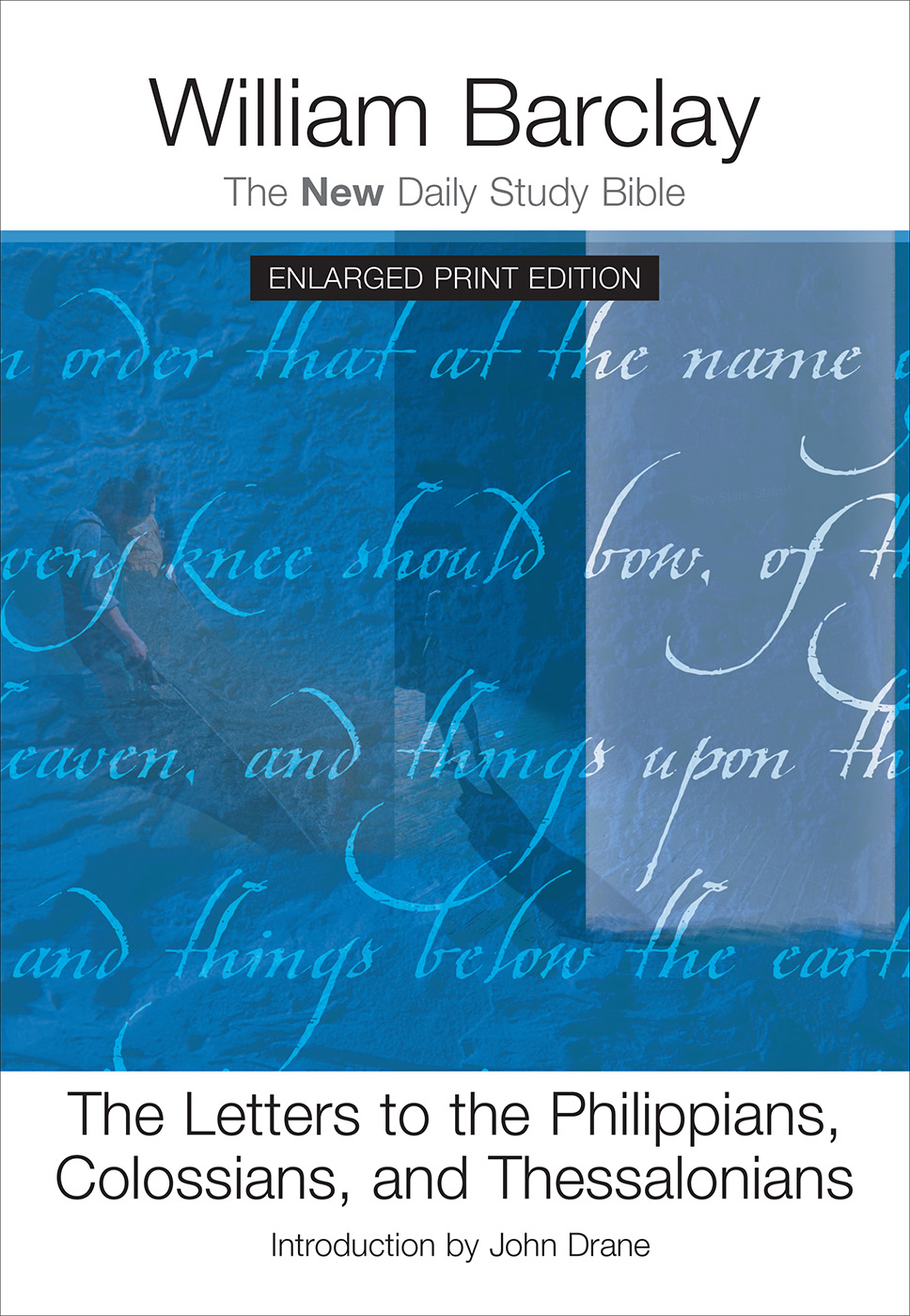 The Letters to the Philippians, Colossians, and Thessalonians-Enlarged